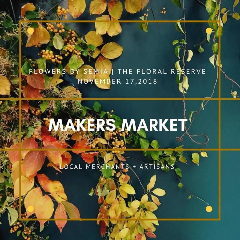 The annual Flowers by Semia annual MAKERS MARKET is back again and we are hosting vendors in both the Flowers by Semia Studio